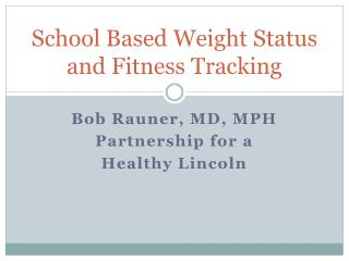 School Based Weight Status and Fitness Tracking