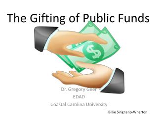 The Gifting of Public Funds