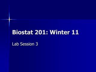 Biostat 201: Winter 11