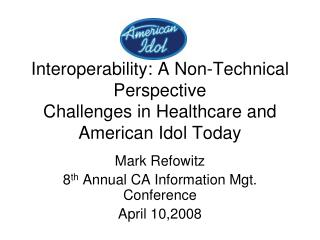 Interoperability: A Non-Technical Perspective Challenges in Healthcare and American Idol Today
