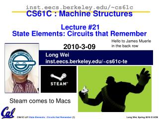 Long Wei 		inst.eecs .berkeley.edu/~ cs61c-te