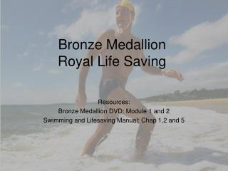 Bronze Medallion Royal Life Saving