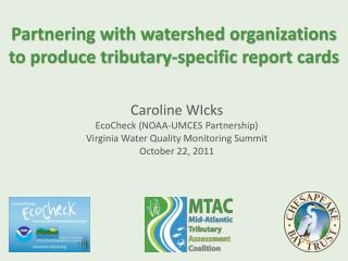 Partnering with watershed organizations to produce tributary-specific report cards