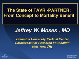 The State of TAVR -PARTNER: From Concept to Mortality Benefit