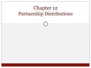 Chapter 12  Partnership Distributions