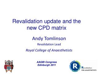 Andy  Tomlinson Revalidation Lead Royal College of Anaesthetists