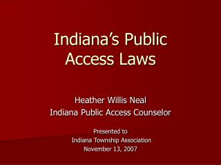 Indiana s Public  Access Laws