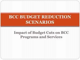 BCC BUDGET REDUCTION SCENARIOS