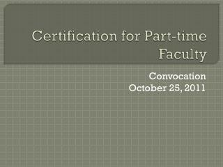 Certification for Part-time Faculty