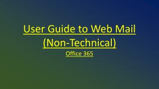 User Guide to Web Mail (Non-Technical) Office 365
