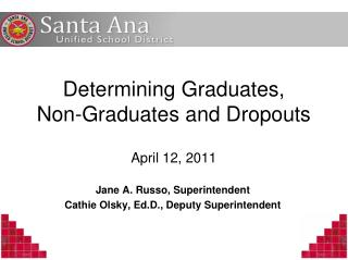 Determining Graduates,  Non-Graduates and Dropouts April 12, 2011