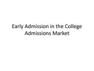 Early Admission in the College Admissions Market
