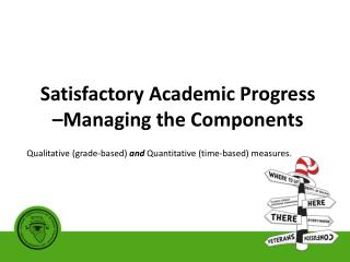 Satisfactory Academic Progress  –Managing the Components