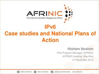 IPv6 Case studies and National Plans of  Action