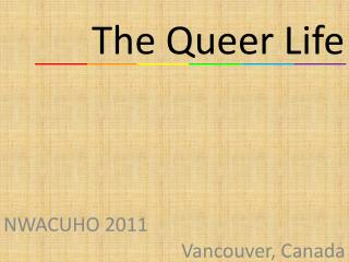 The Queer Life