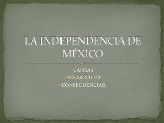 LA INDEPENDENCIA DE M�XICO