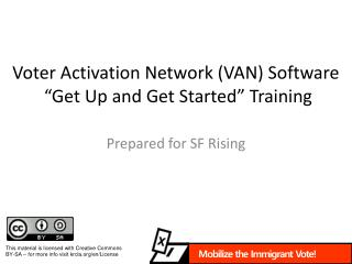 "Voter Activation Network (VAN) Software  ""Get Up and Get Started"" Training"