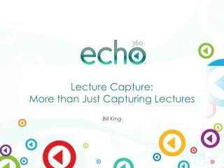 Lecture Capture: More than Just Capturing Lectures