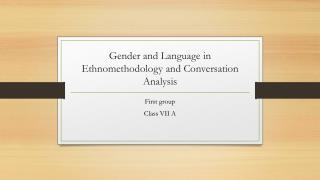 Gender and Language in Ethnomethodology and Conversation  A nalysis