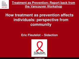 Treatment as Prevention: Report back from the Vancouver Workshop