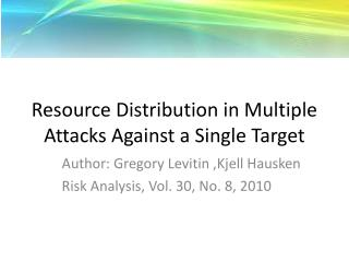 Resource Distribution in Multiple Attacks Against a Single Target