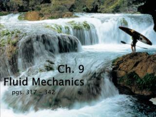 Ch. 9 Fluid Mechanics