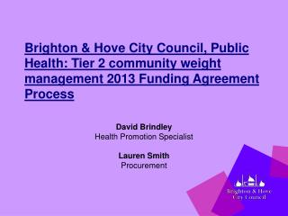 David Brindley Health Promotion Specialist Lauren Smith Procurement