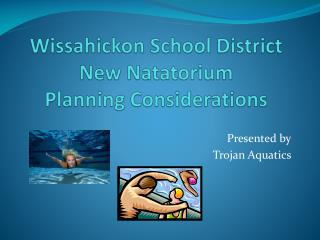 Wissahickon School District New Natatorium Planning Considerations