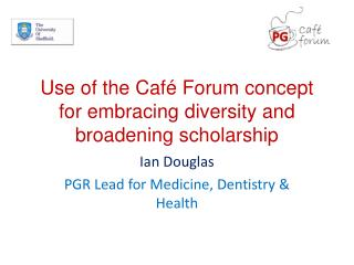 Use of the Café Forum concept for embracing diversity and broadening scholarship