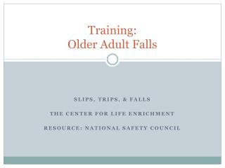 Training: Older Adult  Falls