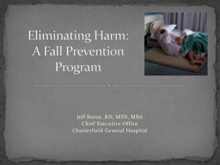 Eliminating Harm: A Fall Prevention Program