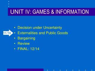 UNIT  IV: GAMES & INFORMATION