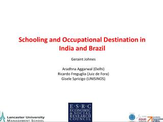 Schooling and Occupational Destination in India and Brazil