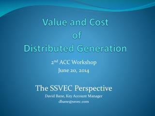 Value and Cost  of  Distributed Generation
