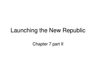 Launching the New Republic