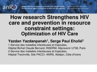 Yazdan Yazdanpanah 1 ,  Serge Paul Eholié 2 1-Service des maladies infectieuses et tropicales,
