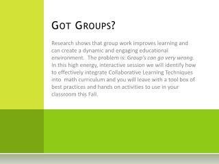 Got Groups?