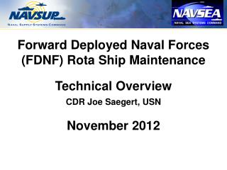 Forward Deployed Naval Forces (FDNF) Rota Ship Maintenance  Technical Overview