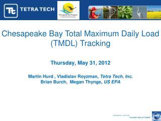Thursday, May 31, 2012 Martin Hurd , Vladislav Royzman,  Tetra Tech, Inc.