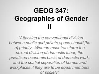 GEOG 347:  Geographies of Gender II