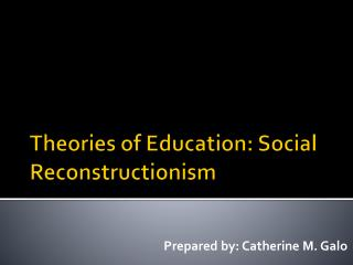 Theories of Education: Social  Reconstructionism