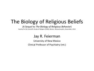 Jay R. Feierman University of New Mexico  Clinical Professor of Psychiatry (ret.)
