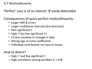 3.7  Multicollinearity 'Perfect' case is of no interest   easily detectable