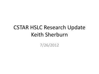 CSTAR HSLC Research Update Keith Sherburn