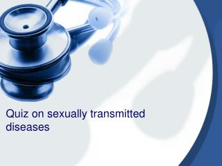 Quiz on sexually transmitted diseases