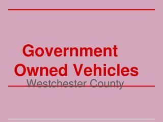 Government Owned Vehicles