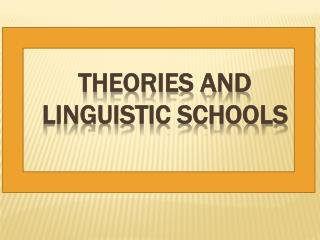 Theories and Linguistic Schools