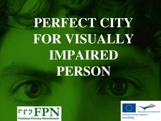 PERFECT CITY FOR VISUALLY IMPAIRED PERSON