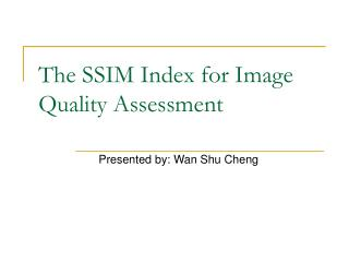 The SSIM Index for Image Quality Assessment