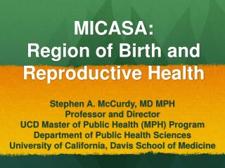 MICASA:  Region of Birth and Reproductive Health